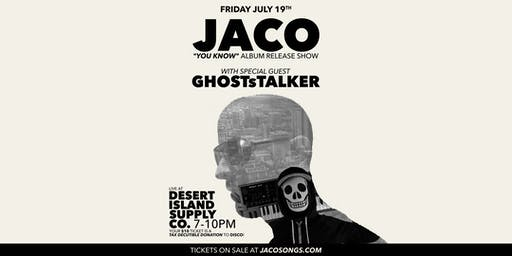 JACO Album Release w/ GHOSTsTALKER (All Tickets are Donations to DISCO!)