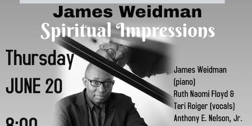 "Piano Master JAMES WEIDMAN's ""Spiritual Impressions"" celebrate JUNETEENTH!"