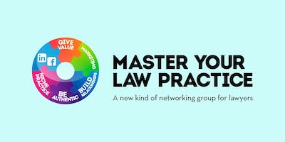 Master Your Law Practice - June 20th, 2019