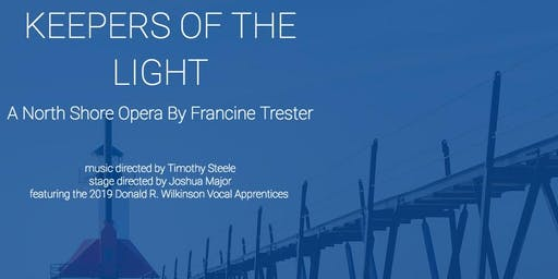 """""""Keepers of the Light"""" – A North Shore Opera by Francine Trester"""