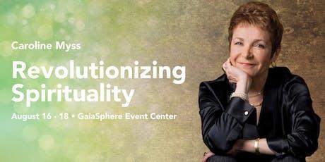 Revolutionizing Spirituality with Caroline Myss tickets