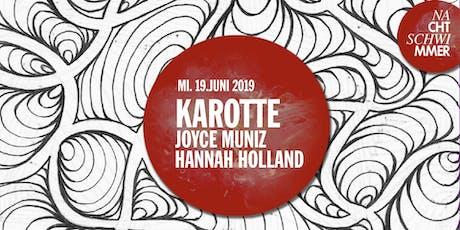 Karotte, Hannah Holland, Joyce Muniz I Nachtschwimmer Tickets