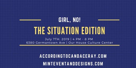 Girl, No!: The Situation Edition tickets