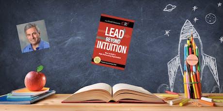 """Conférence en ligne avec l'auteur du livre """"Lead Beyond Intuition"""". billets"""