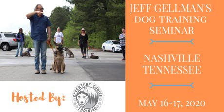 Nashville Tennessee- Jeff Gellman's 2 Day Dog Training Seminar  tickets