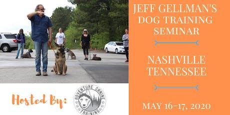 Nashville Tennessee- Jeff Gellman's 2 Day Dog Training Seminar  tickets