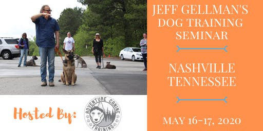 Nashville Tennessee- Jeff Gellman's 2 Day Dog Training Seminar
