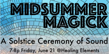 Midsummer Magick: A Solstice Ceremony of Sound tickets