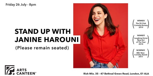 STAND UP WITH JANINE HAROUNI (PLEASE REMAIN SEATED)