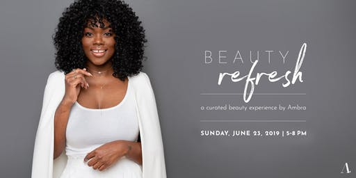 BEAUTY REFRESH,  a curated beauty experience by Ambra