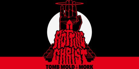 Psycho Ent presents: ROTTING CHRIST / TOMB MOLD / MORK tickets