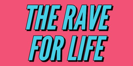 The Rave for Life tickets