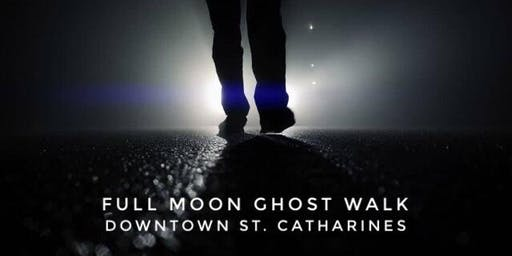 Downtown St. Catharines Full Moon Ghost Walk - Thurs. August 15, 2019 at 9:00pm