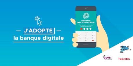 J'adopte la banque digitale - 19 juin 2019 Arlon billets