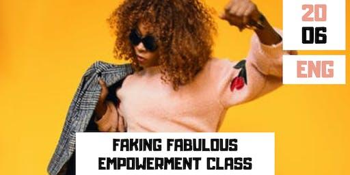 FAKING FABULOUS - FREE Empowerment Class