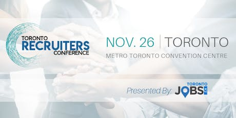 The Toronto Recruiters Conference & Tradeshow - Nov. 26th, 2019 tickets