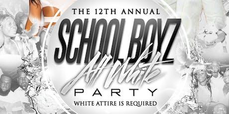 "SCHOOL BOYZ 12TH ANNUAL ""ALL WHITE"" PARTY tickets"