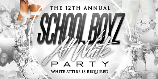 "SCHOOL BOYZ 12TH ANNUAL ""ALL WHITE"" PARTY"