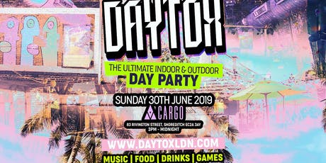 DAYTOX - THE ULTIMATE SHOREDITCH DAY PARTY tickets