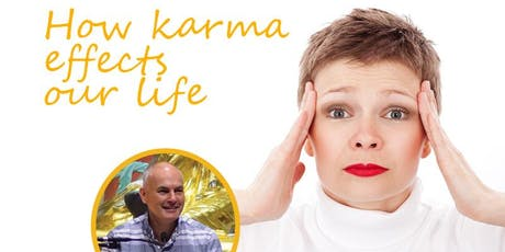 Why me, Why now? How Karma Affects our Life tickets