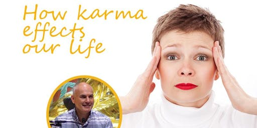 Why me, Why now? How Karma Affects our Life