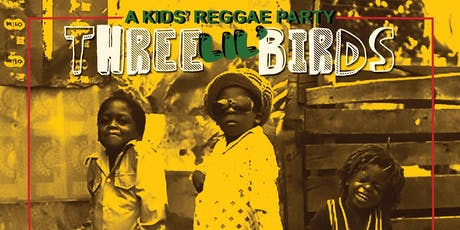 Three Little Birds: A Kids' Reggae Party @ The Promontory tickets