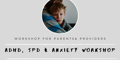 ADHD, Sensory & Anxiety Workshop for Parents