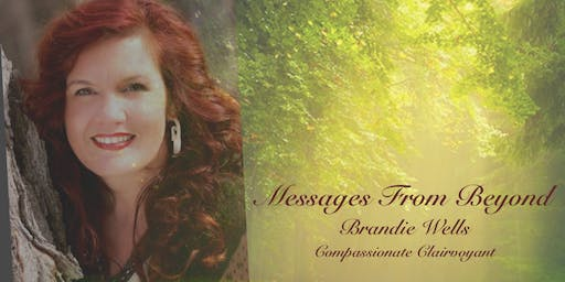 Messages From Beyond with Brandie Wells; Compassionate Clairvoyant