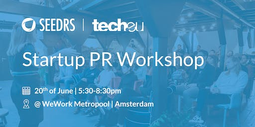 PR YOUR STARTUP - Hosted by Seedrs & Tech.eu