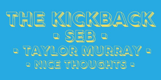 The Kickback: Seb & Taylor Murray with Nice Thoughts