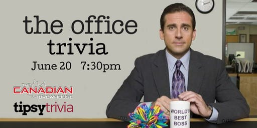 The Office Trivia - June 20, 7:30pm - The Canadian Brewhouse Kelowna