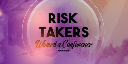RISK TAKERS Women's Conference