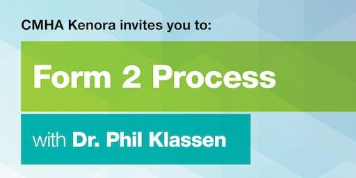 Form 2 Process with Dr. Phil Klassen