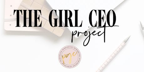 The Girl CEO Project: Young Entrepreneur + Influencer Mastermind by ThePoshGirlsClub tickets