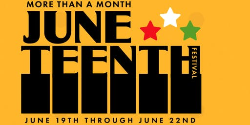 Juneteenth: More Than A Month Festival!