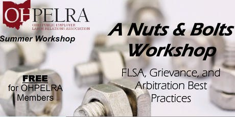 A Nuts & Bolts Workshop - FLSA, Grievance, and Arbitration Best Practices tickets