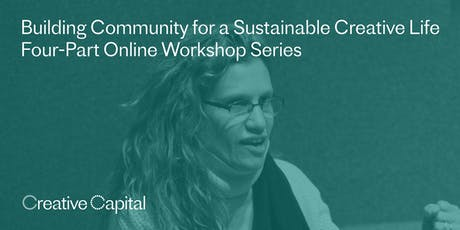 Online Workshop: Building Community for a Sustainable Creative Life, by Sharon Louden tickets