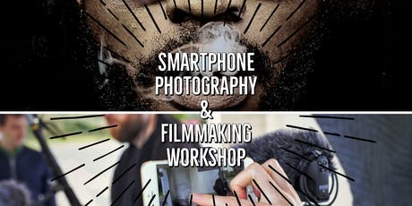 SMARTPHONE PHOTOGRAPHY AND FILMMAKING WORKSHOP tickets