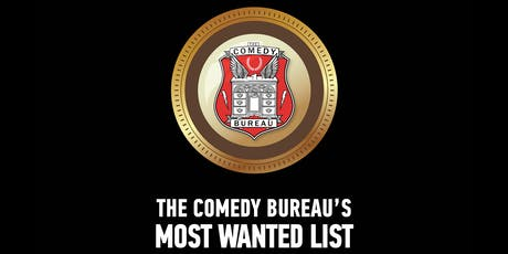 The Comedy Bureau's Most Wanted List tickets