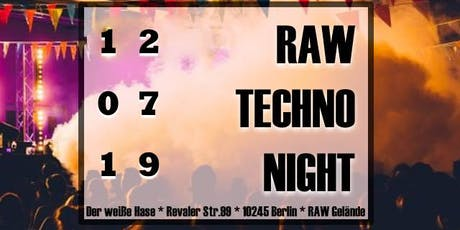 ✭✭✭ RAW ✭✭✭ Techno Night ✭✭✭ Clubbing & Open Air ✭✭✭ tickets