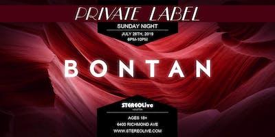 Private Label Presents: Bontan - Houston