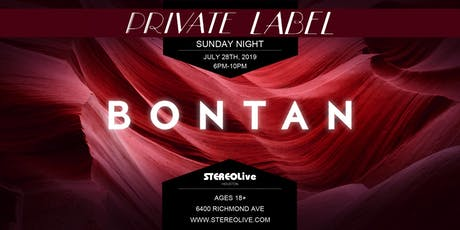 Private Label Presents: Bontan - Houston tickets