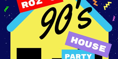 Roz's 90s House Party + BBQ!