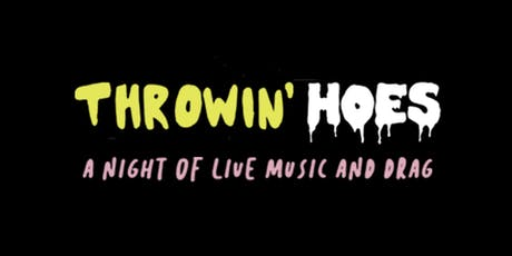Throwin' Hoes: A Night of Live Music & Drag tickets