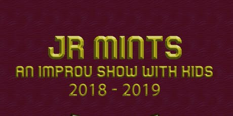 The Jr Mints: An Improv Show with Kids For Kids (Family Comedy Event) tickets