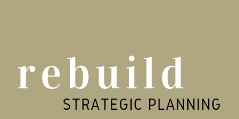 REBUILD- Strategic Planning