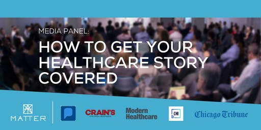 Media Panel: How to Get Your Healthcare Story Covered