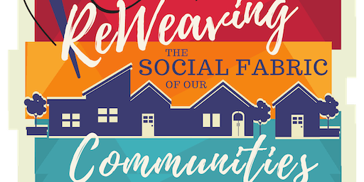Reweaving the Social Fabric of Our Communities