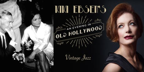 "Kiki Ebsen: ""An Evening in Old Hollywood"" tickets"