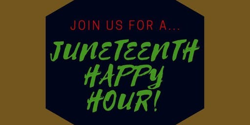 Juneteenth Happy Hour